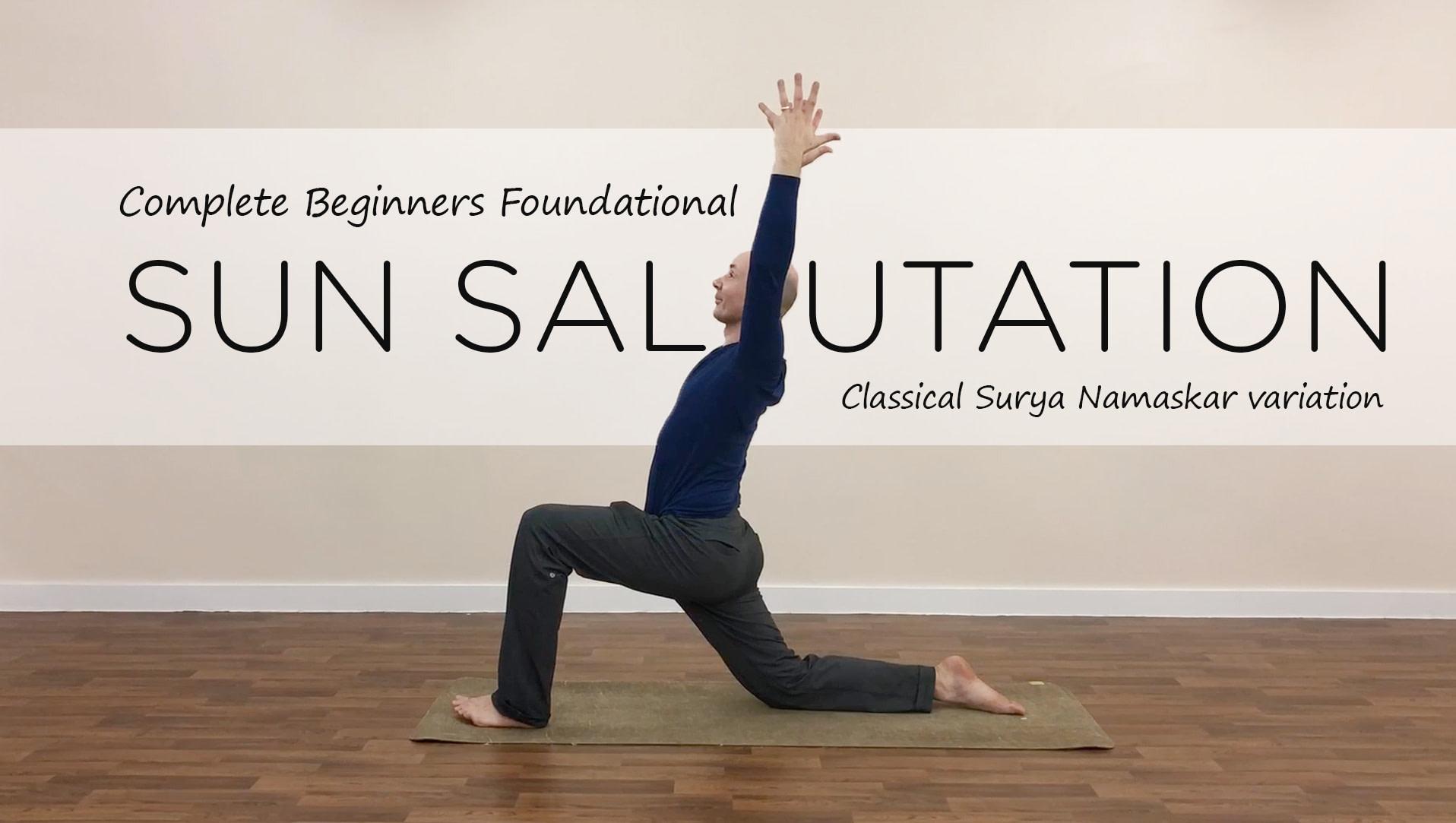 Yoga For Beginners – Classic Sun Salutation Breakdown